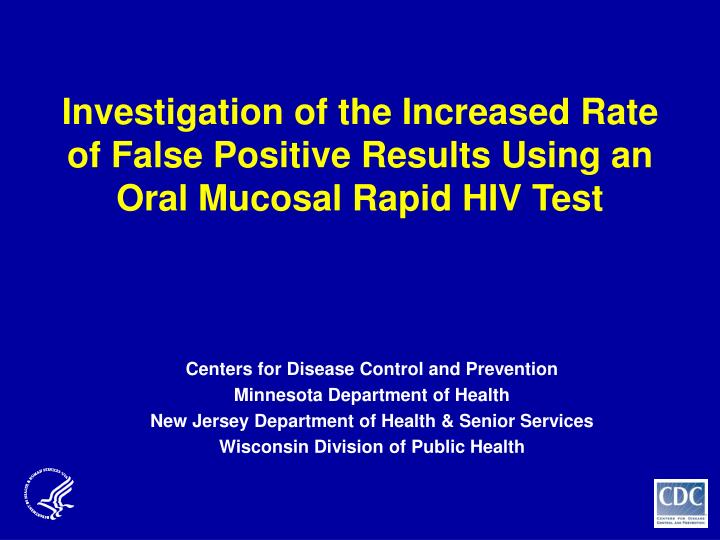 Investigation of the increased rate of false positive results using an oral mucosal rapid hiv test