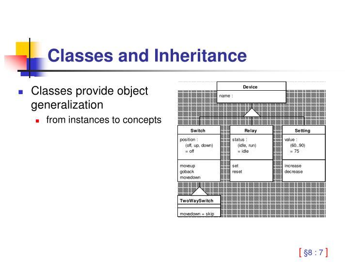 Classes provide object generalization