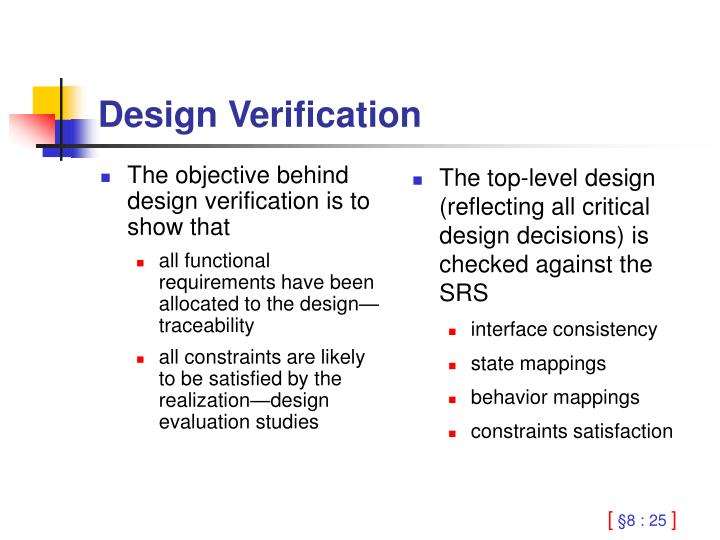 The objective behind design verification is to show that