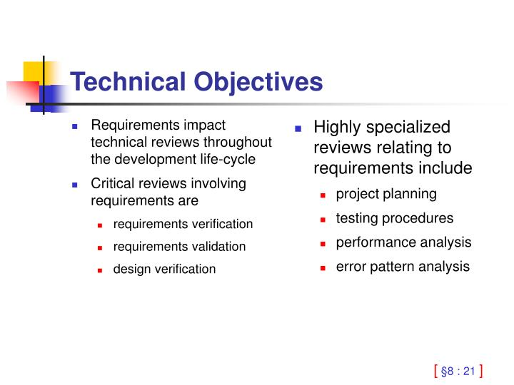 Requirements impact technical reviews throughout the development life-cycle
