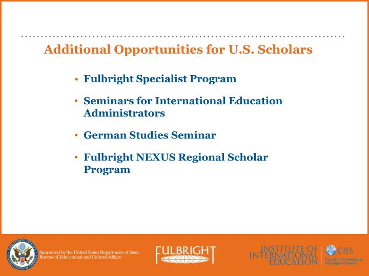Additional Opportunities for U.S. Scholars