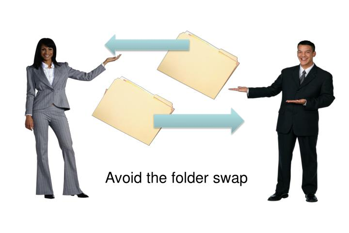 Avoid the folder swap