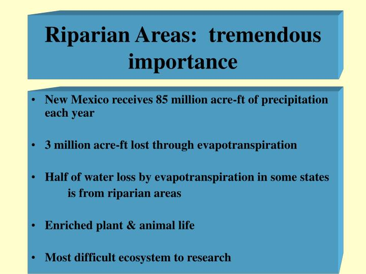 Riparian Areas:  tremendous importance