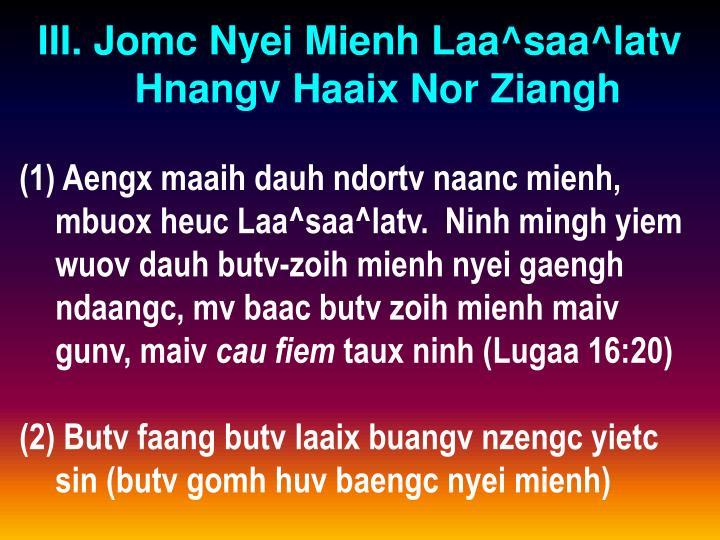 III. Jomc Nyei Mienh Laa^saa^latv Hnangv Haaix Nor Ziangh