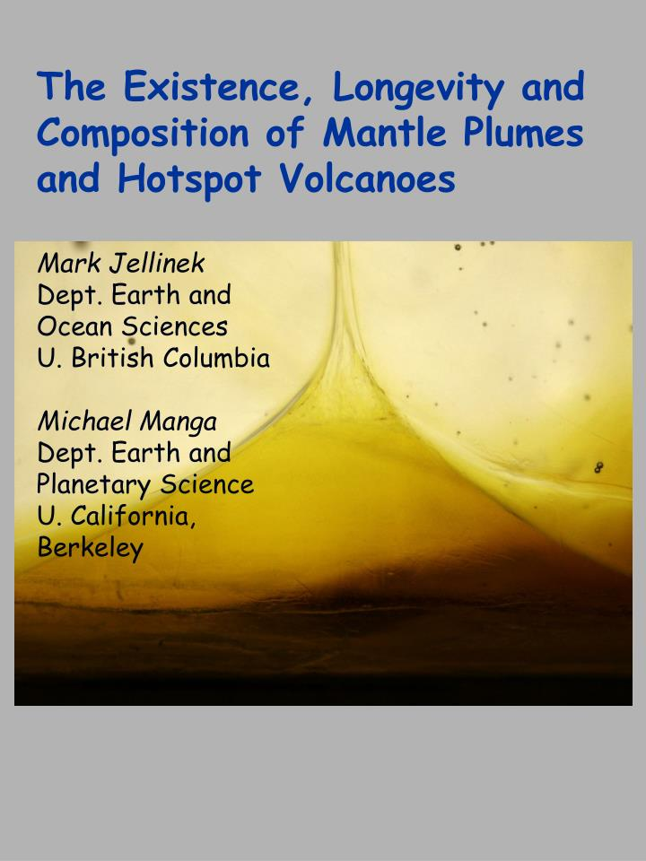 The Existence, Longevity and Composition of Mantle Plumes and Hotspot Volcanoes