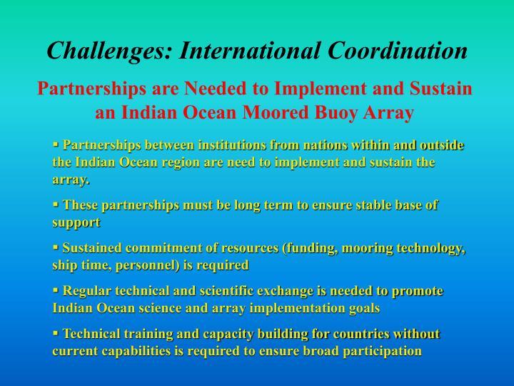 Challenges: International Coordination