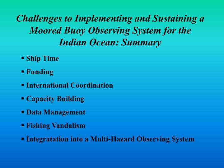 Challenges to Implementing and Sustaining a Moored Buoy Observing System for the Indian Ocean: Summary