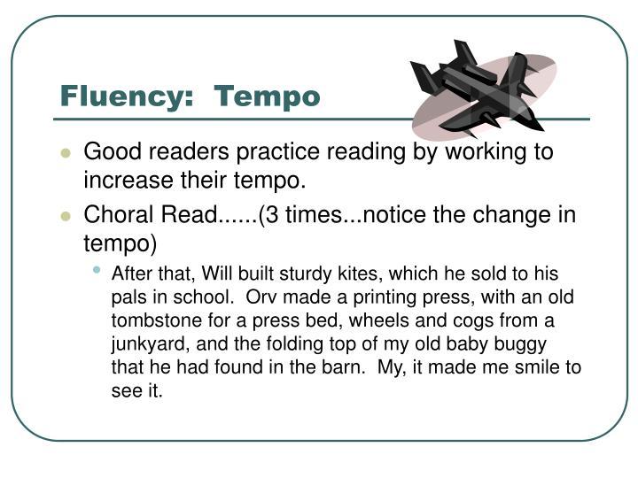 Fluency:  Tempo