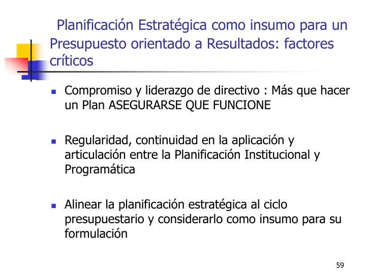 Planificación Estratégica como insumo para un Presupuesto orientado a Resultados: factores críticos