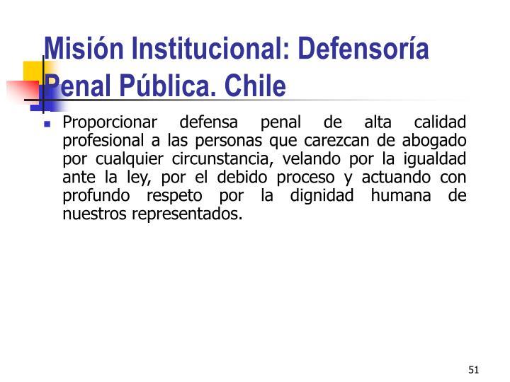 Misión Institucional: Defensoría Penal Pública. Chile