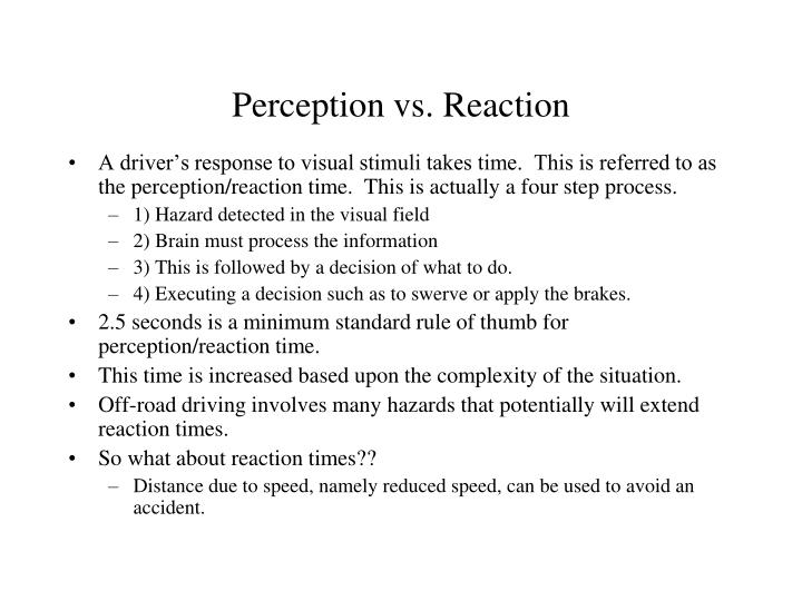 Perception vs. Reaction