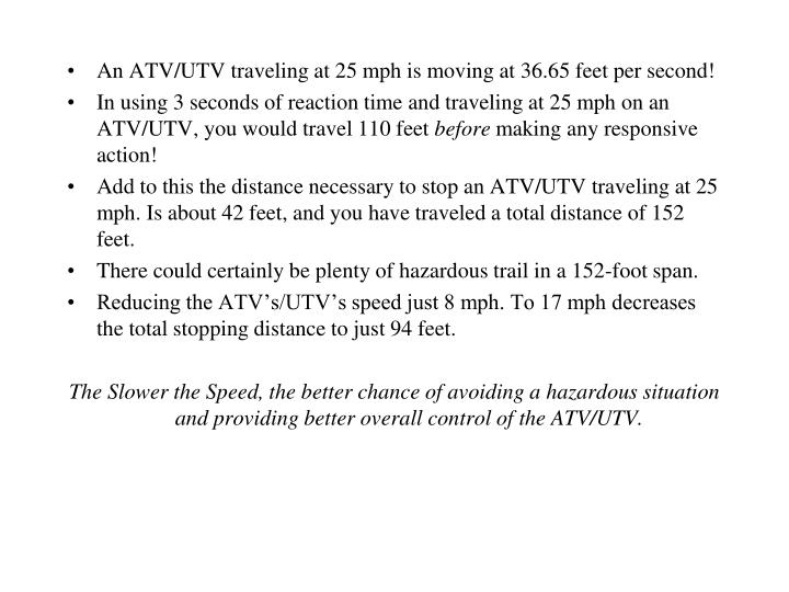 An ATV/UTV traveling at 25 mph is moving at 36.65 feet per second!
