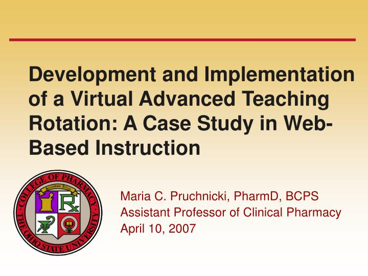 Development and Implementation of a Virtual Advanced Teaching Rotation: A Case Study in Web-Based In...