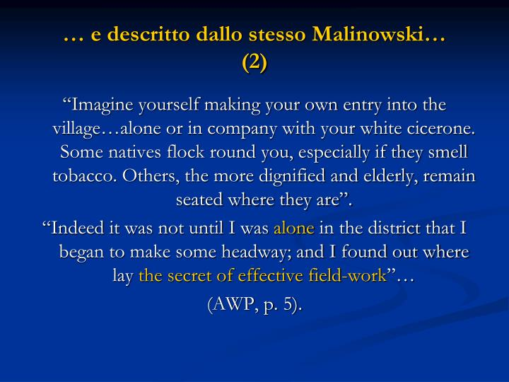 … e descritto dallo stesso Malinowski…