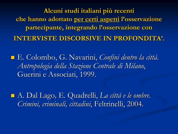 Alcuni studi italiani più recenti