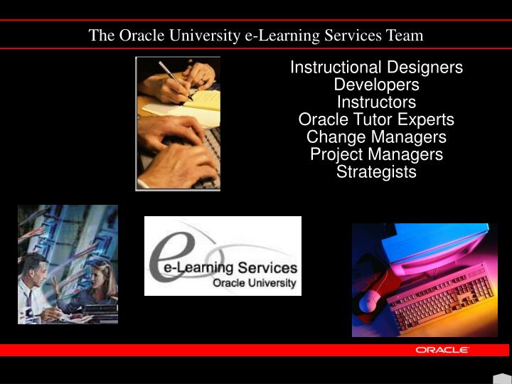 The Oracle University e-Learning Services Team