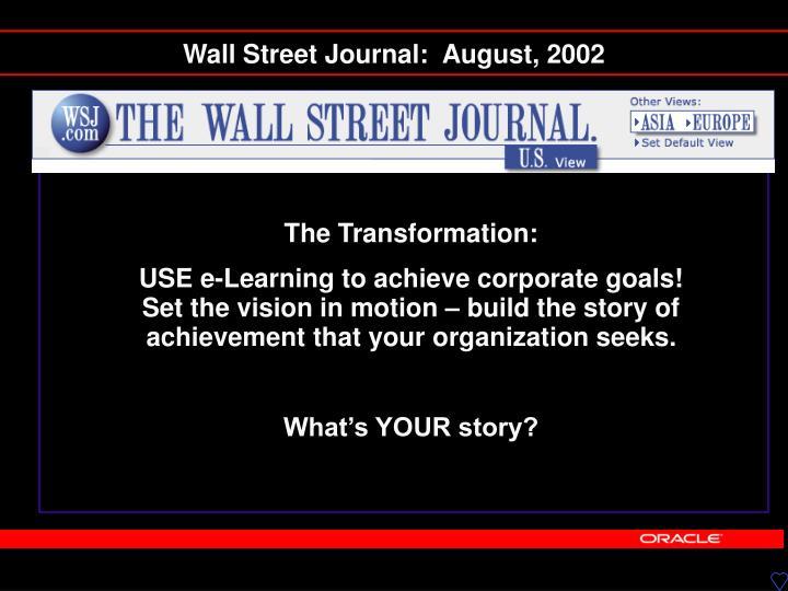 Wall Street Journal:  August, 2002