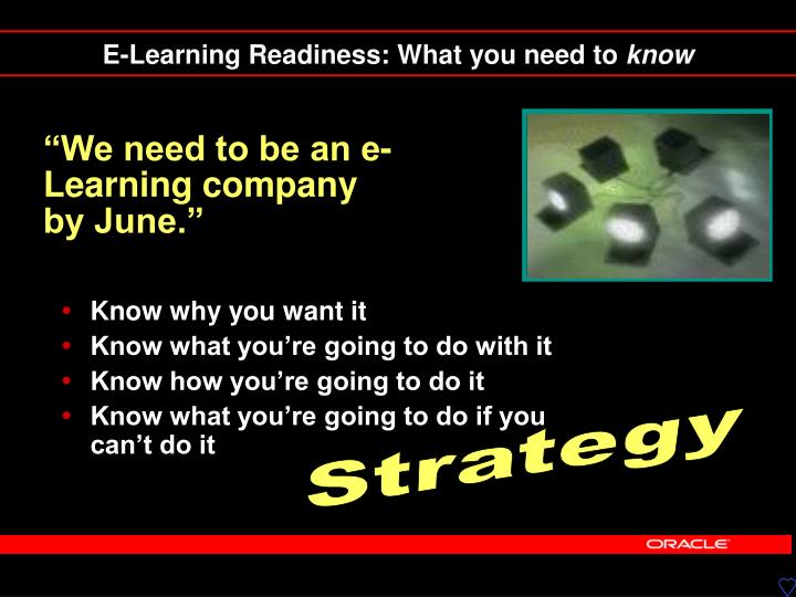 """""""We need to be an e-Learning company by June."""""""