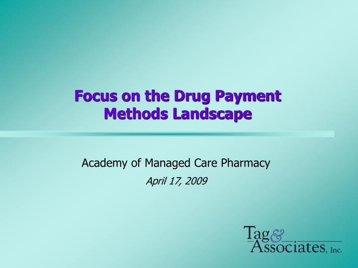 Focus on the Drug Payment Methods Landscape