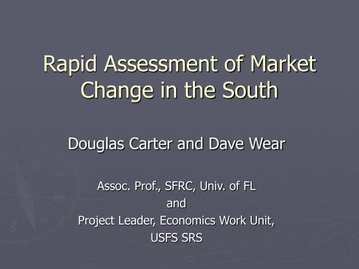 Rapid Assessment of Market Change in the South