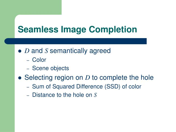 Seamless Image Completion