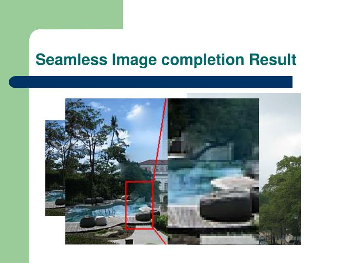 Seamless Image completion Result