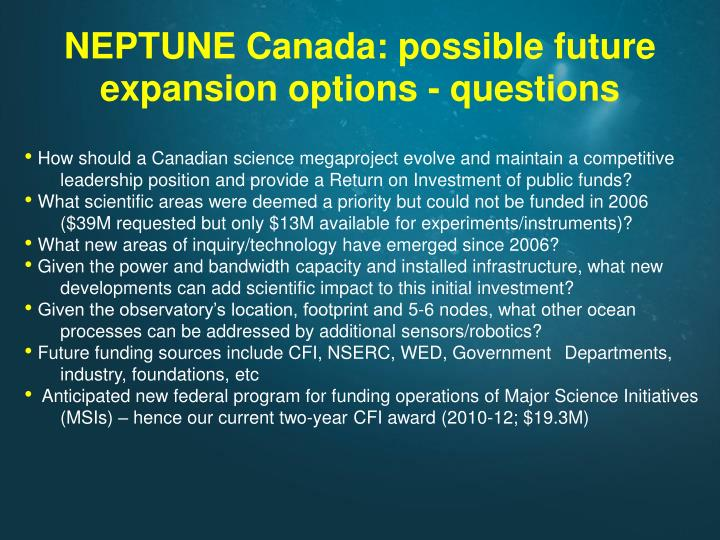 NEPTUNE Canada: possible future expansion options - questions