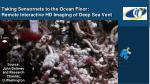 taking sensornets to the ocean floor remote interactive hd imaging of deep sea vent