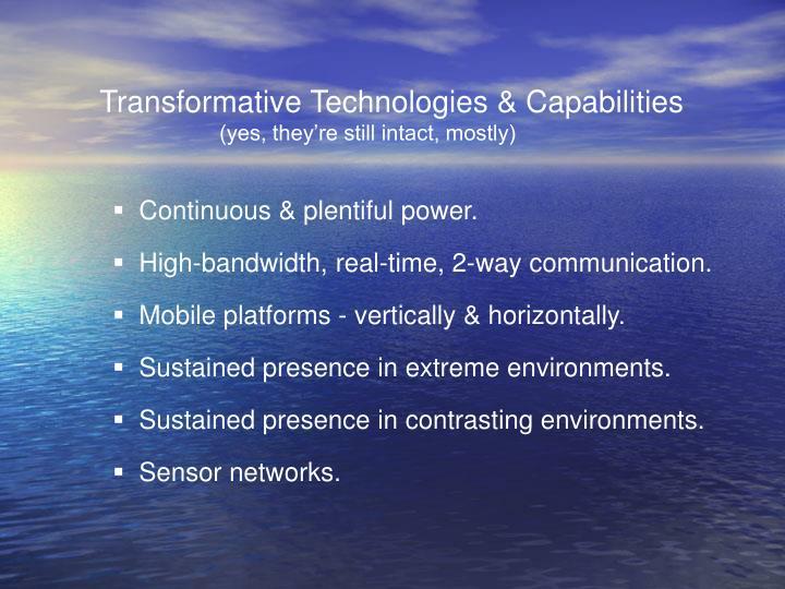 Transformative Technologies & Capabilities