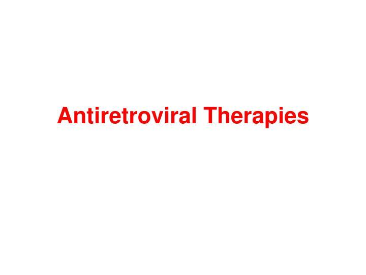 Antiretroviral Therapies