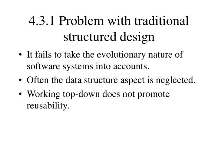 4.3.1 Problem with traditional structured design