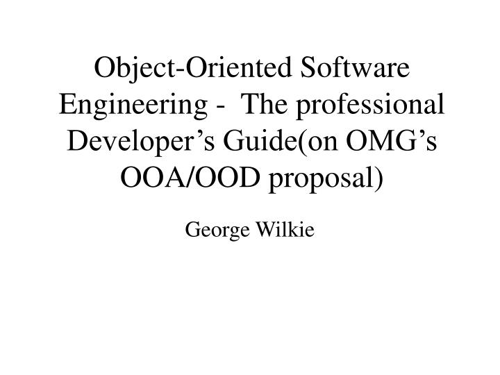 Object oriented software engineering the professional developer s guide on omg s ooa ood proposal