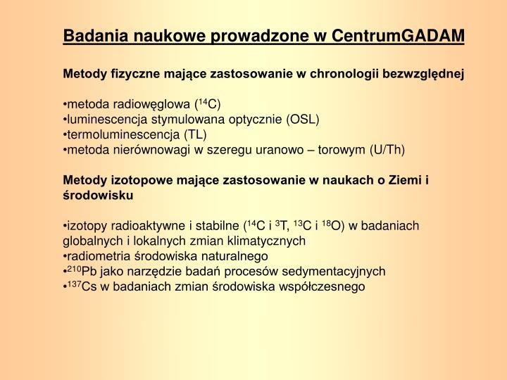 Badania naukowe prowadzone w CentrumGADAM