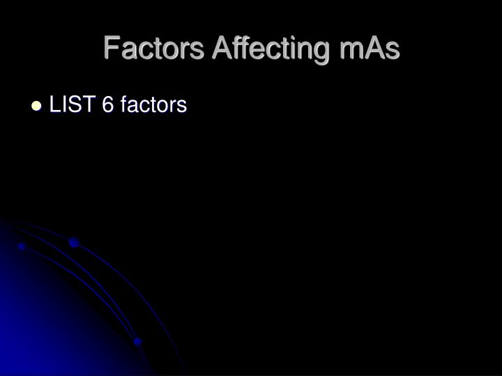 Factors Affecting mAs