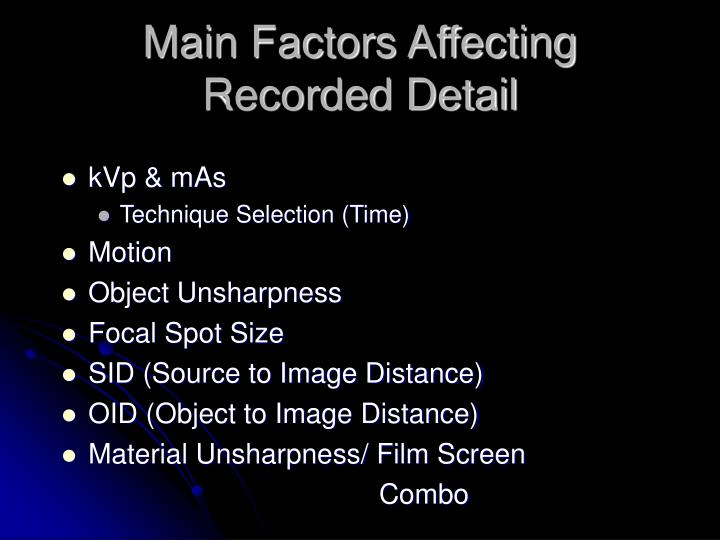 Main Factors Affecting Recorded Detail