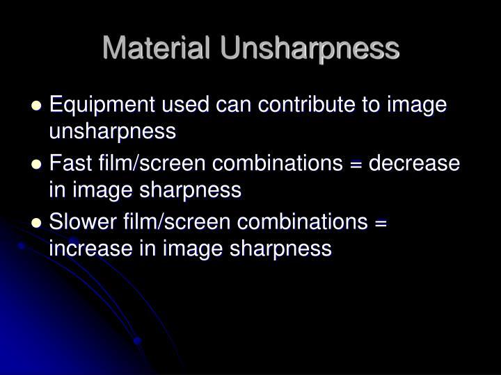 Material Unsharpness