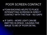 poor screen contact