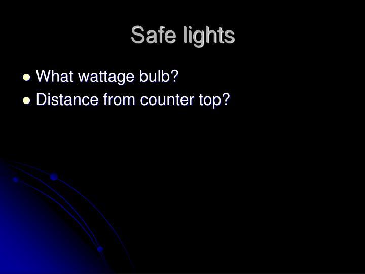 Safe lights