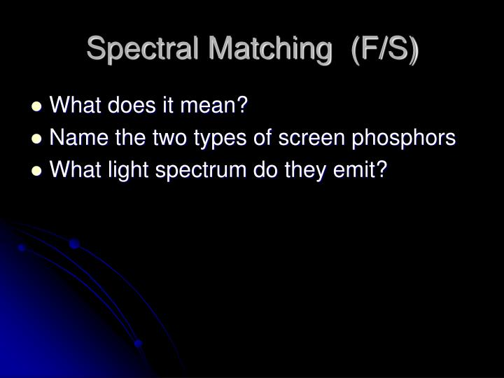 Spectral Matching  (F/S)
