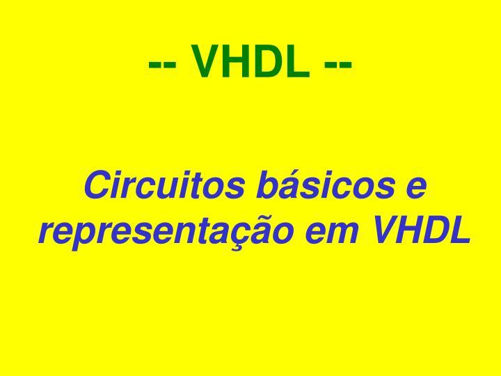-- VHDL --