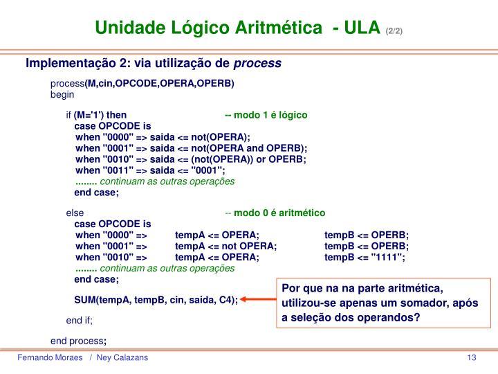 Unidade Lógico Aritmética  - ULA