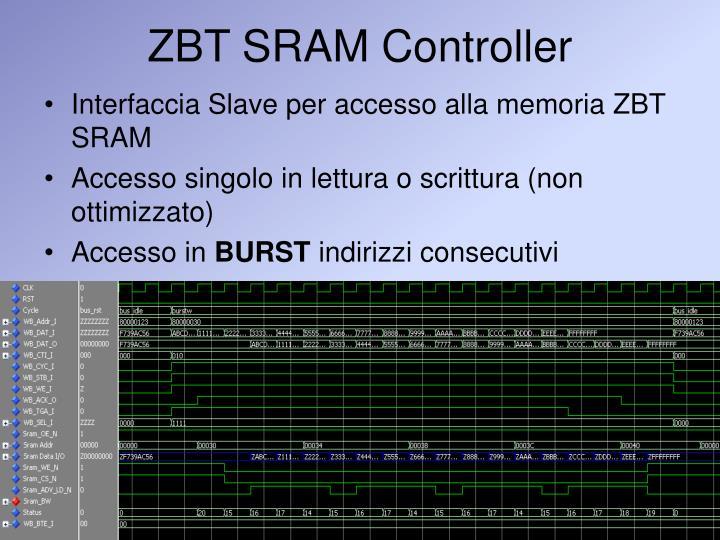 ZBT SRAM Controller