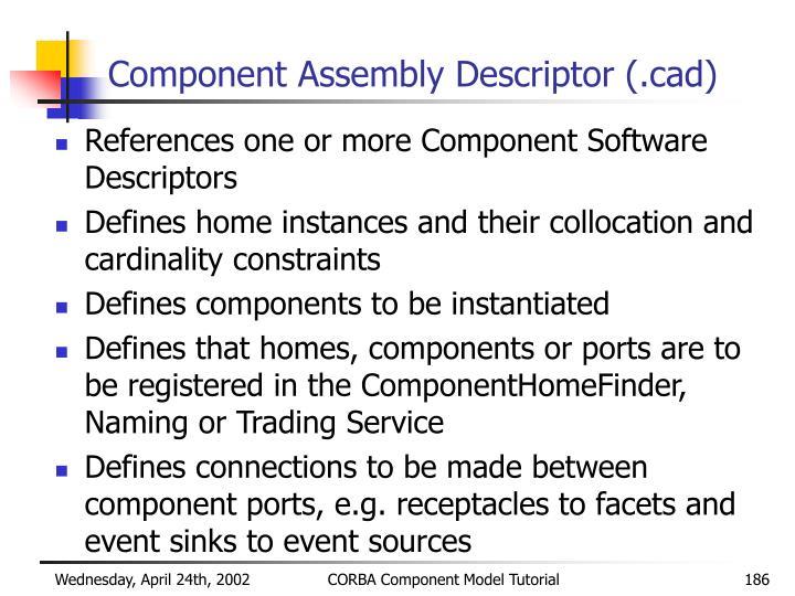 Component Assembly Descriptor (.cad)