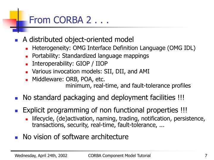 From CORBA 2 . . .