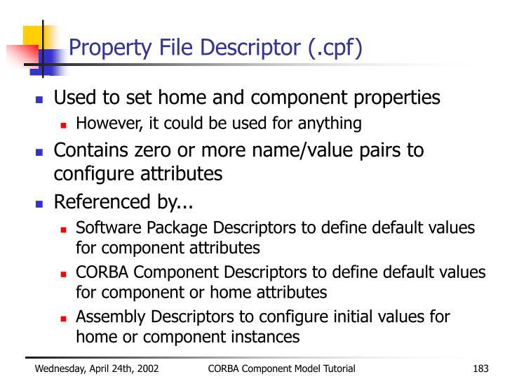 Property File Descriptor (.cpf)