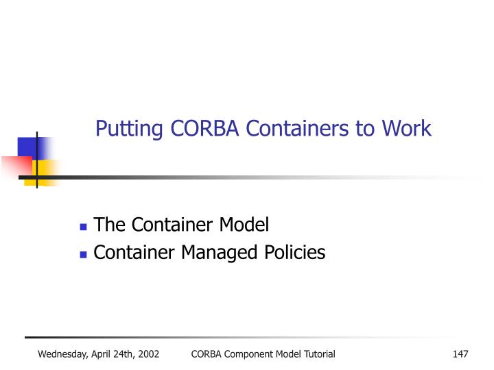 Putting CORBA Containers to Work
