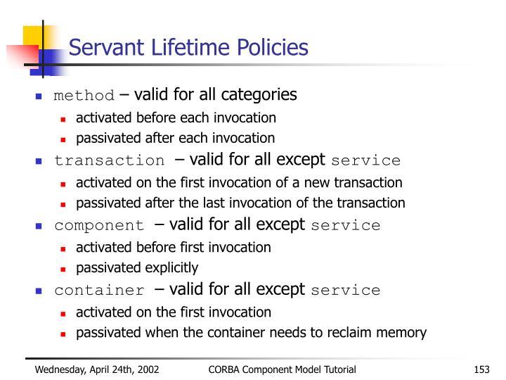 Servant Lifetime Policies