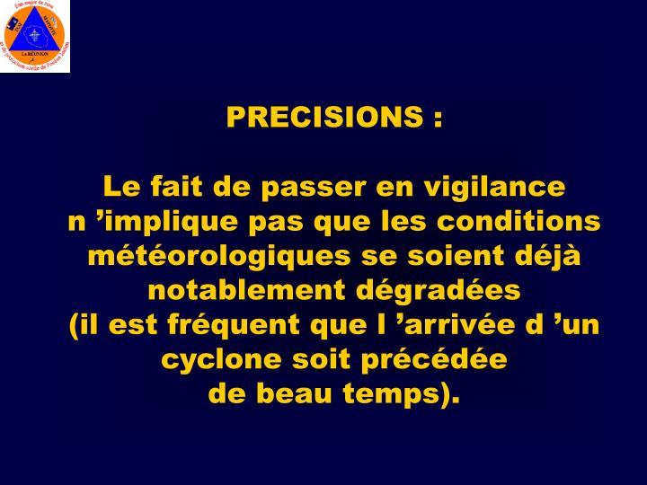 PRECISIONS :