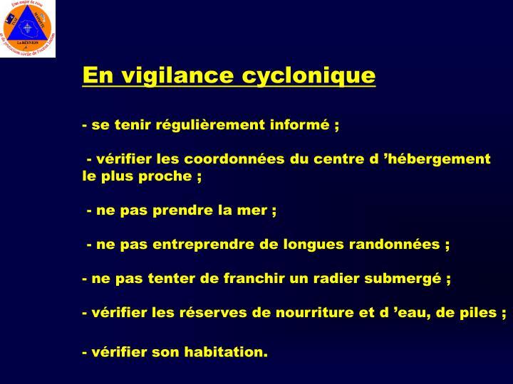 En vigilance cyclonique