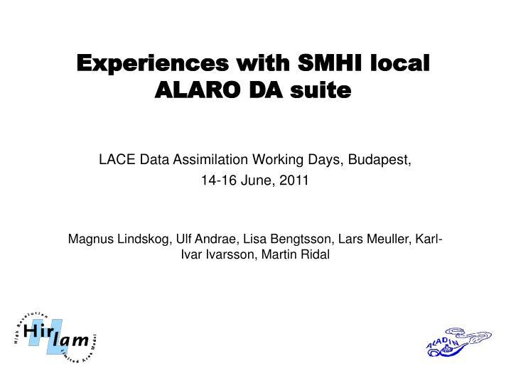 Experiences with SMHI local ALARO DA suite